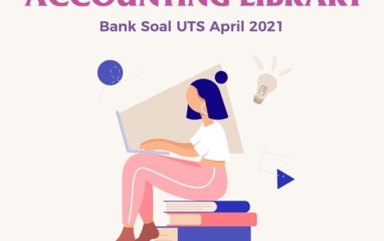 ACCOUNTING LIBRARY (BANK SOAL UTS APRIL 2021)